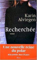 Alvtegen Karin- Recherchée.