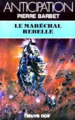 Barbet - Le maréchal rebelle.