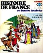 Bastian Jacques - Louis XIV, le roi Soleil. - Histoire de France. 13