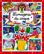 Beaumont Emilie - L`imagerie du cirque