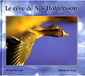 Bertrand Bernard - Le rêve de Nils Holgersson.