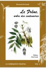 Bertrand - Le frêne, arbre des centenaires.