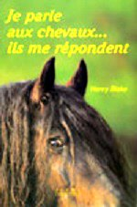 Blake - Je parle aux chevaux, ils me répondent.