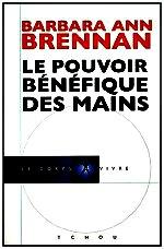 Brennan - Le pouvoir bénéfique des mains.
