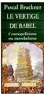 Bruckner Pascal- Le vertige de Babel.