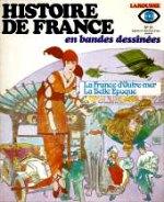 Castex Pierre - La France d`Outre-Mer, la belle époque. Histoire de France. 21