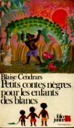 Cendrars-Petits contes nègres pour les enfants des blancs.