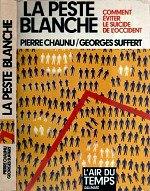 Chaunu Pierre - La peste blanche.