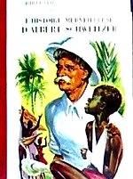 Dahl Titt fasmer - L`histoire merveilleuse dAlbert Schweitzer.