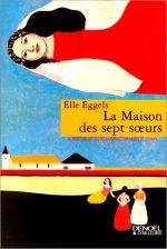 Eggels - La maison des 7 soeurs.