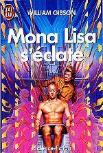Gibson - Mona Lisa s`éclate.