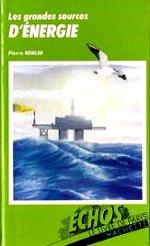 Kohler Pierre- Les grandes sources d`énergies