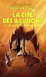 Le Guin - La cité des illusions.