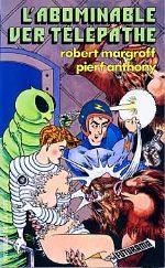Margroff, Antony - L`abominable ver télépathe.