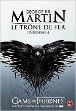 Martin Georges R.R- Le trône de fer. L`intégrale .4
