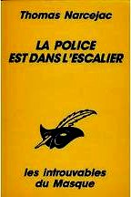 Narcejac - La police est dans l`escalier.