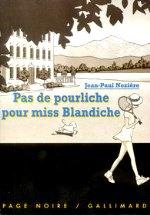 Nozière - Pas de pourliche pour miss Blandiche.