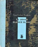 Rouquette, Decaux - Le grand silence blanc.