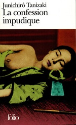 Tanizaki -La confession impudique.