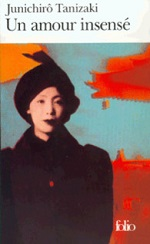 Tanizaki - Un amour insensé.