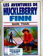 Twain- les aventure de Huckleberry Finn.