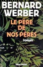 Werber - Le père de nos pères.